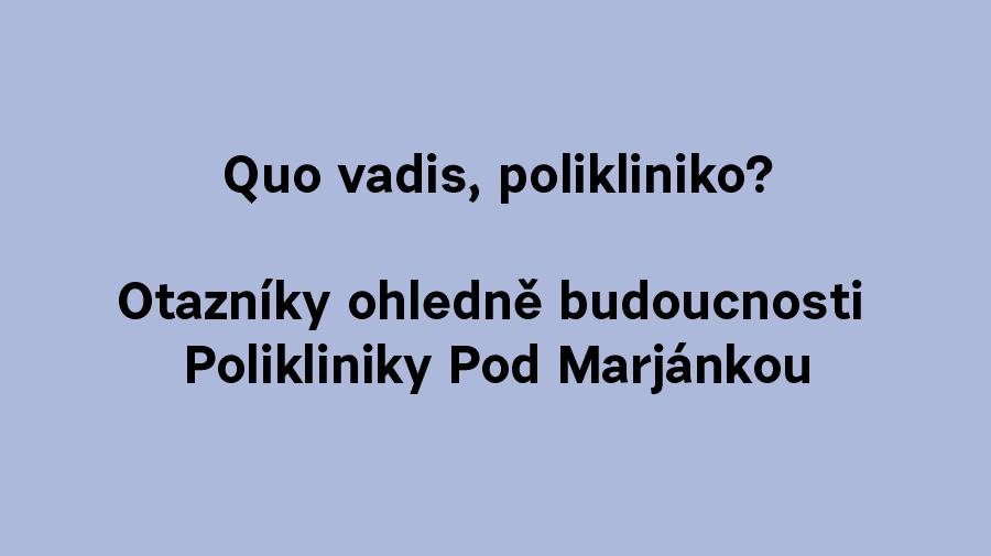Quo vadis, polikliniko?